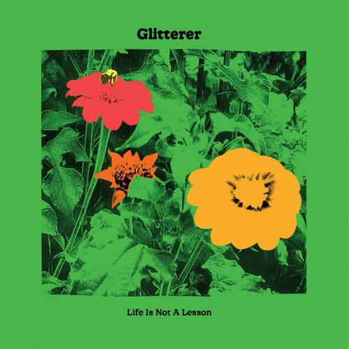 Glitterer — Life Is Not A Lesson (2021)
