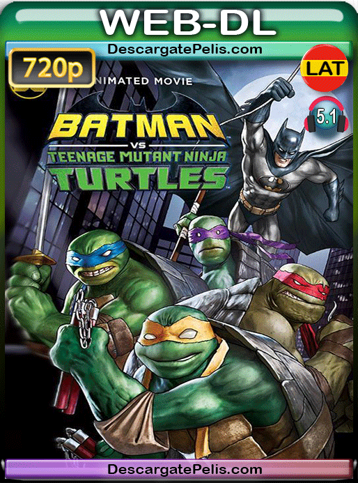 Batman vs. teenage mutant ninja turtles 2019 720p WEB-DL Latino – Inglés