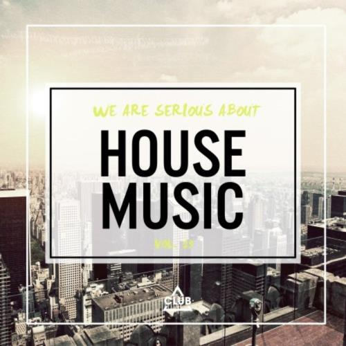 We Are Serious About House Music, Vol. 19 (2021)