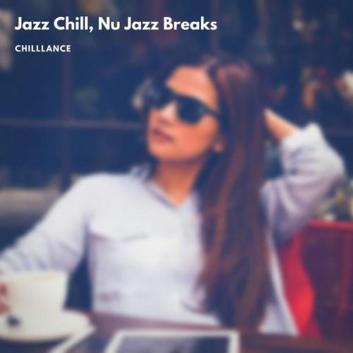 Chilllance — Jazz Chill, Nu Jazz Breaks (2021)