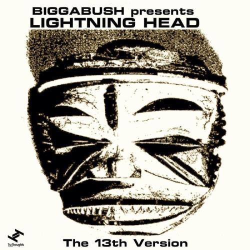 Biggabush presents Lightning Head — The 13th Version (2021)