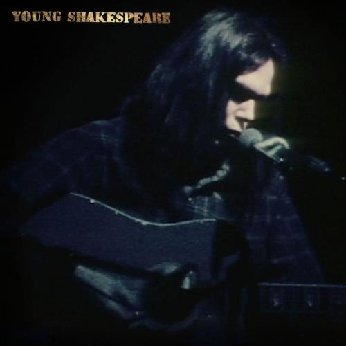 Neil Young — Young Shakespeare (Live) (2021)
