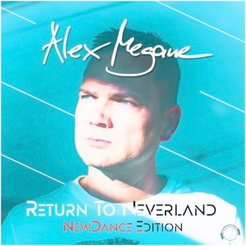 Alex Megane — Return to Neverland (NewDance Edition) (2021)