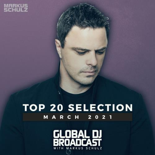 Markus Schulz — Global DJ Broadcast: Top 20  March 2021 (2021)
