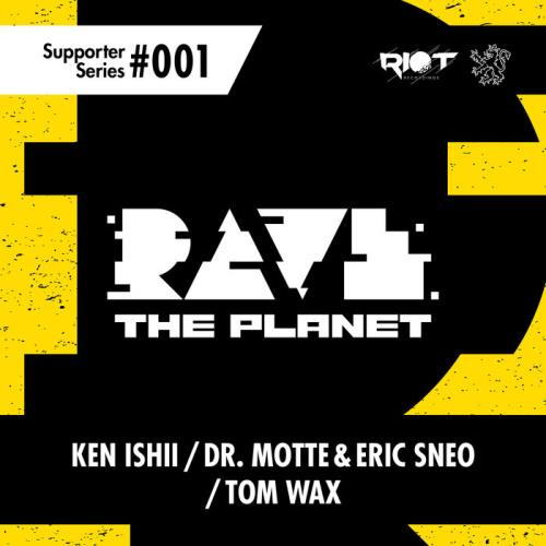 Rave The Planet: Supporter Series Vol 1 (2021)