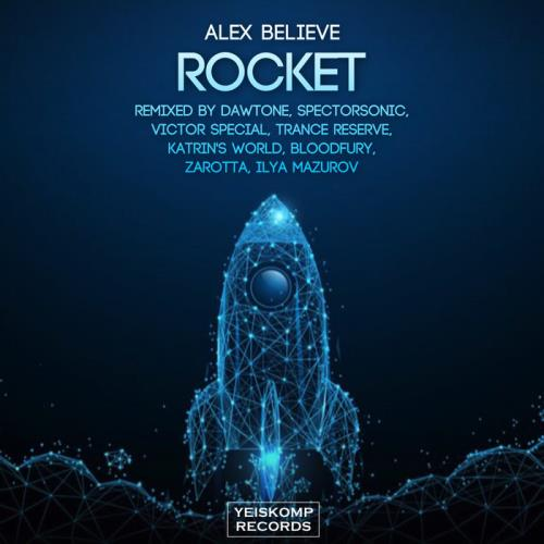 Alex Believe — Rocket (Remixes) (2021)
