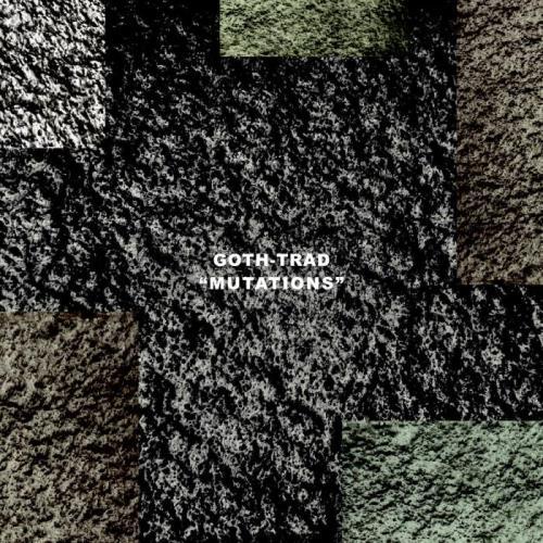 Goth-Trad — Mutations (2021)
