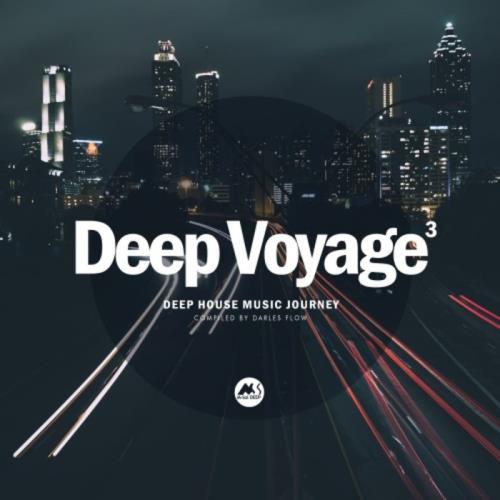 Deep Voyage Vol 3 (Compiled by Darles Flow) (2021)