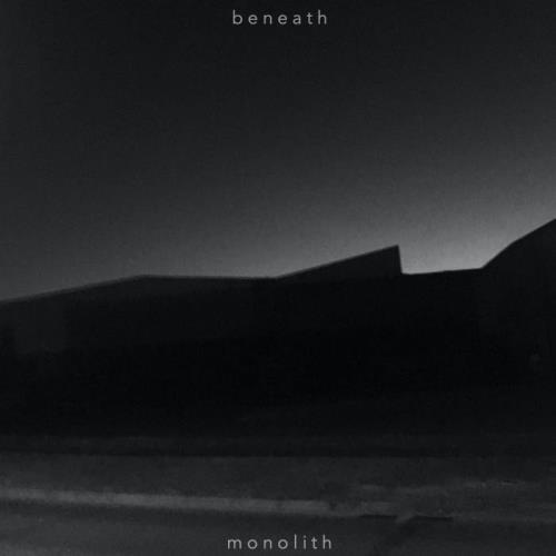 Beneath — Monolith (2021)