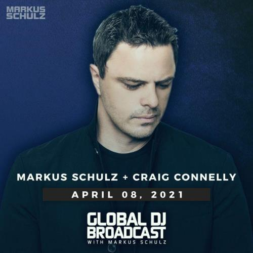 Markus Schulz & Craig Connelly — Global DJ Broadcast (2021-04-08)