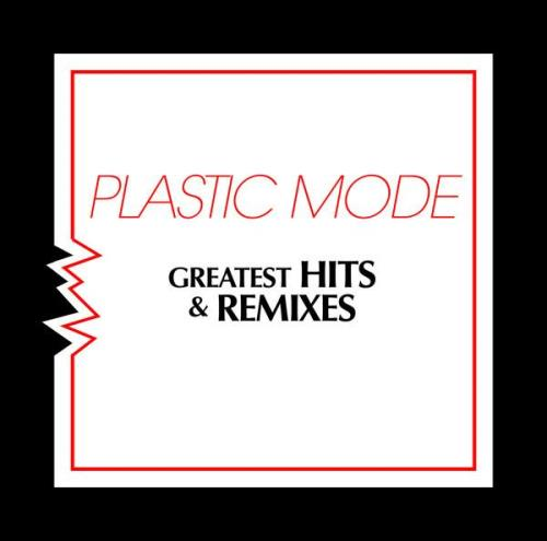 Plastic Mode - Greatest Hits & Remixes (2021) FLAC