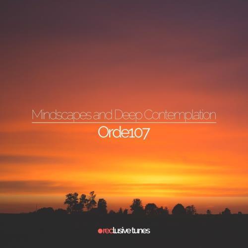 ORDE107 — Mindscapes & Deep Contemplation (2021)