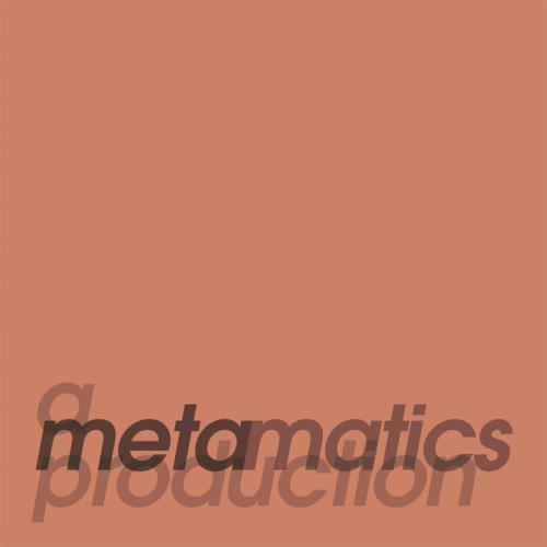 Metamatics — A Metamatics Production (2021)