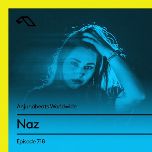 Naz — Anjunabeats Worldwide 718 (2021-03-22)