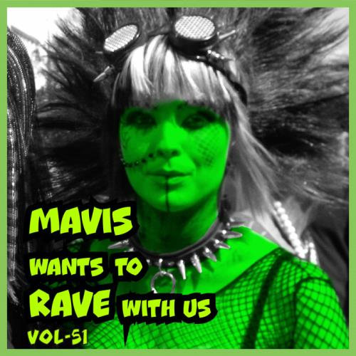 MAVIS Wants To RAVE With Us ! Vol 51 (2021)