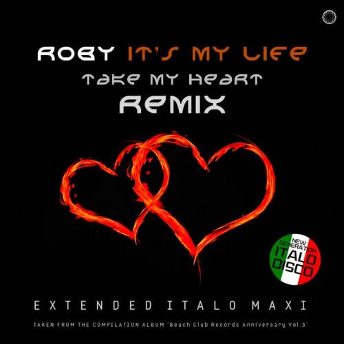 Roby — It's My Life / Take My Heart (Remix) (2021)