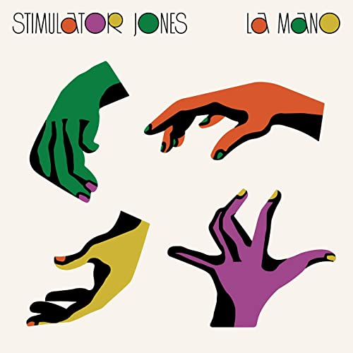 Stimulator Jones — La Mano (2021)