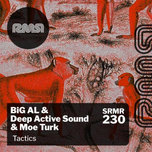 Big Al & Deep Active Sound & Moe Turk — Tactics (2021)