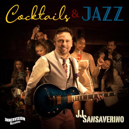 JJ Sansaverino — Cocktails & Jazz (2021)