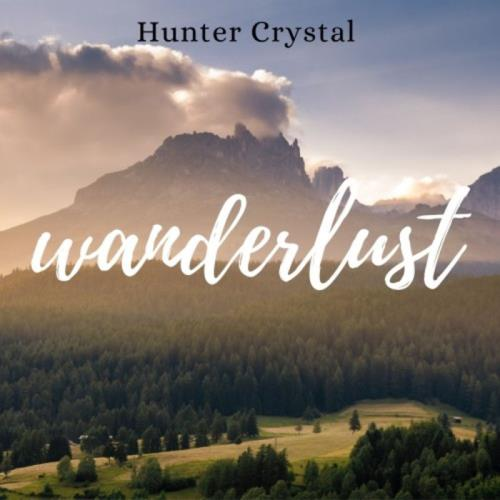 Hunter Crystal — Wanderlust (2021)