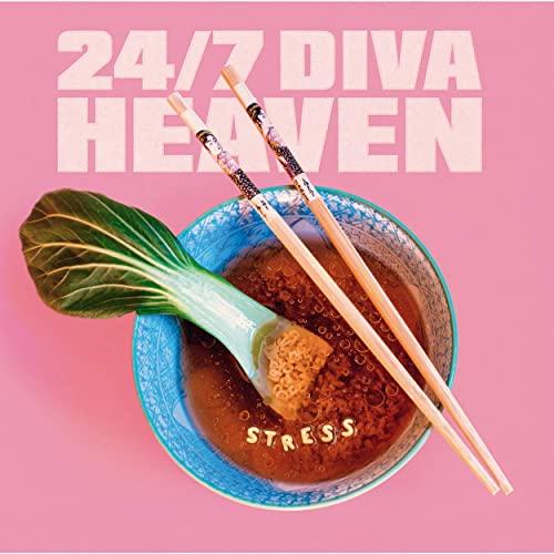 24/7 Diva Heaven — Stress (2021)