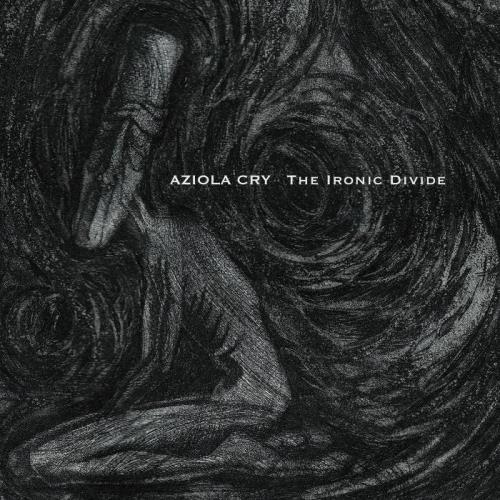 Aziola Cry — The Ironic Divide (2021)