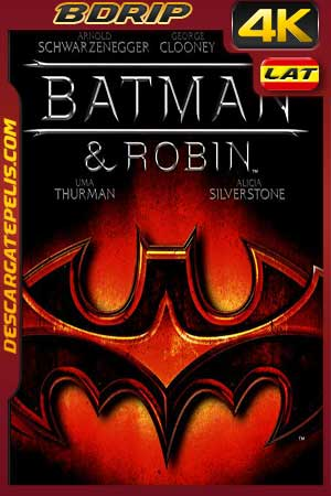 Batman and Robin 1997 4K BDrip Latino – Inglés