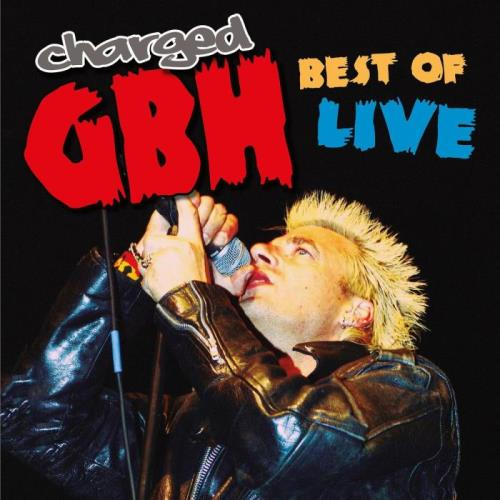 Charged GBH — Best Of Live (2021)