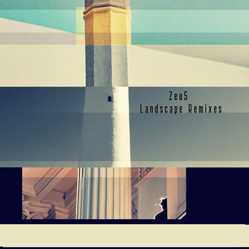 Zeu5 — Landscape (Remixes) (2021)