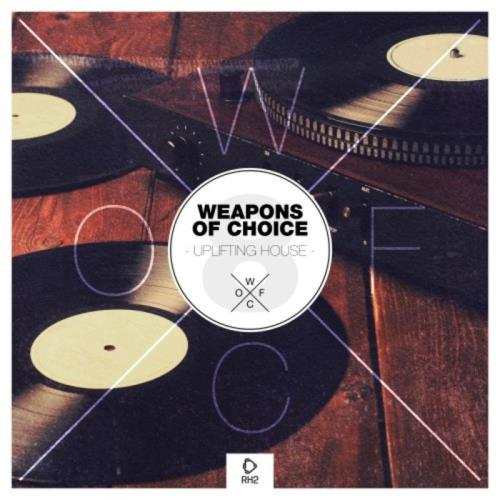 Weapons Of Choice — Uplifting House Vol 8 (2021)