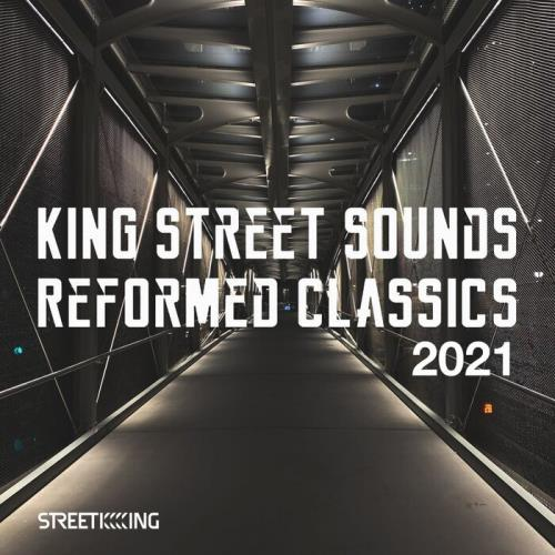King Street Sounds Reformed Classics 2021 (2021)