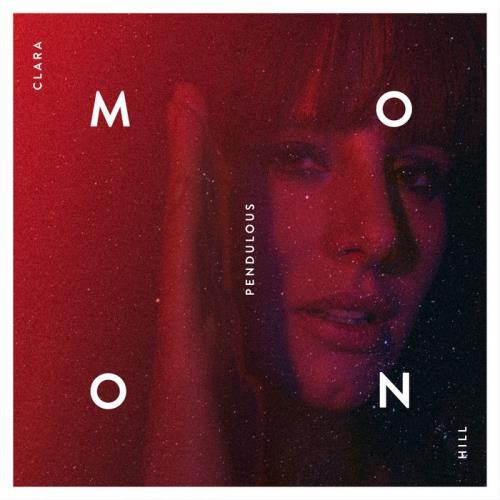 Clara Hill — Pendulous Moon (Deluxe Edition) (2021)