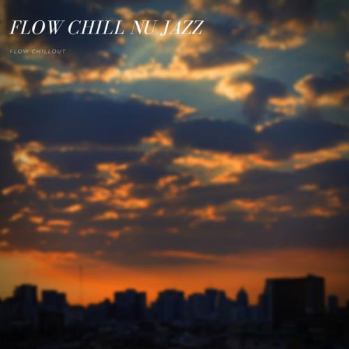 Flow Chillout — Flow Chill Nu Jazz (2021)