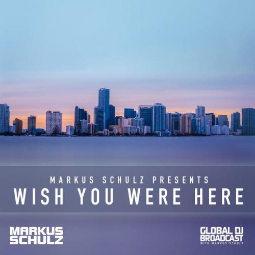 Markus Schulz — Global DJ Broadcast (2021-03-25) Wish You Were Here Part 1