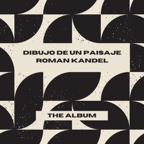 Roman Kandel — Dibujo De Un Paisaje (2021)