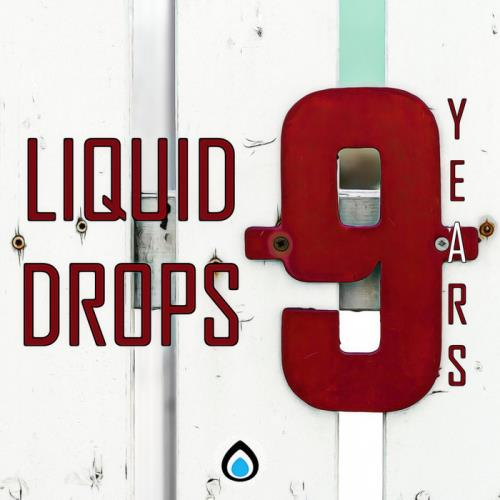 9 Years Liquid Drops (2021)