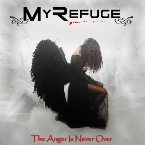 My Refuge — The Anger Is Never Over (2021)