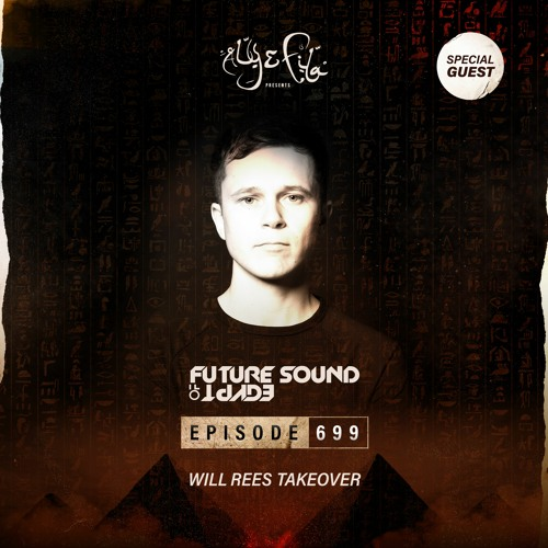Aly & Fila — Future Sound Of Egypt 699 (2021-04-28) Will Rees Takeover