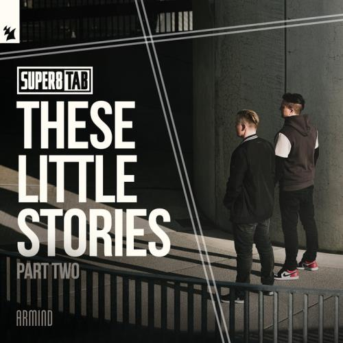 Super8 & Tab — These Little Stories (Part Two) (2021)