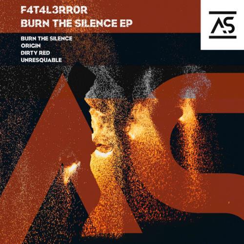 F4T4L3RR0R - Burn The Silence EP (2021)