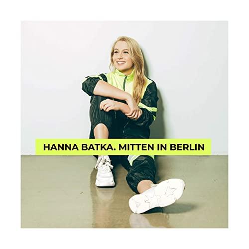 Hanna Batka — Mitten in Berlin (2021)