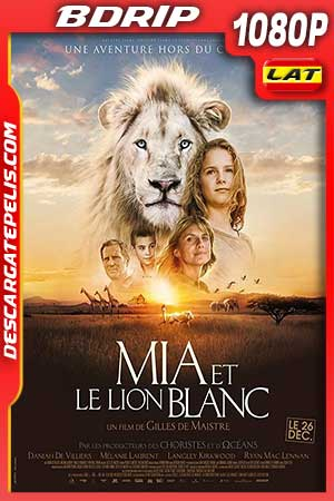 Mia and the white lion 2018 1080p BDrip Latino – Inglés