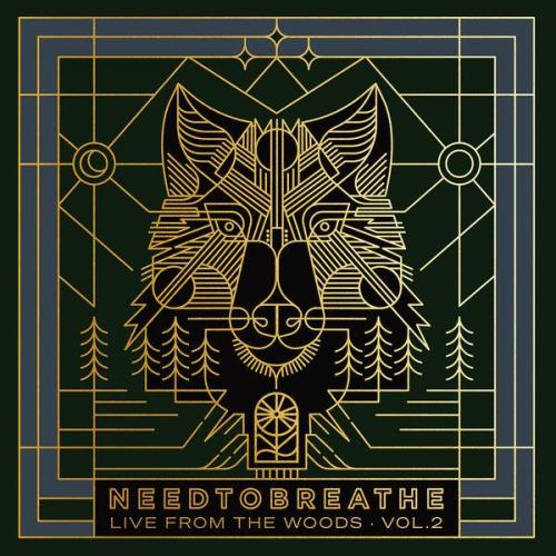 NEEDTOBREATHE — Live From The Woods Vol. 2 (2021)