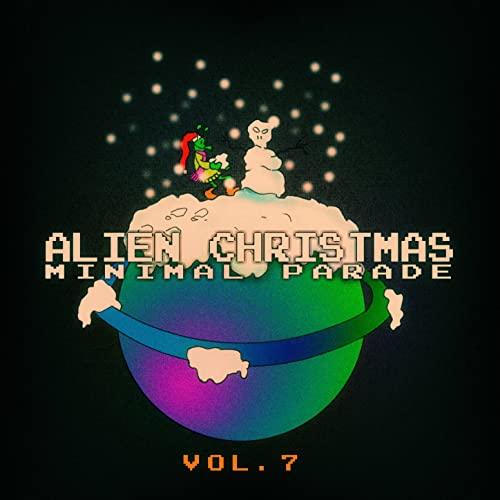 Alien Christmas Minimal Parade: Vol. 7 (2014)