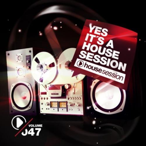 Yes, It's A Housesession, Vol. 47 (2021)