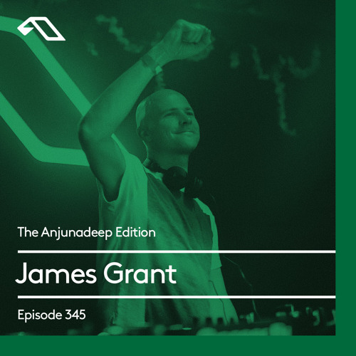 James Grant — The Anjunadeep Edition 345 (2021-04-15)