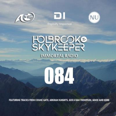 Holbrook & SkyKeeper - Immortal Radio 084 (2021-04-12)
