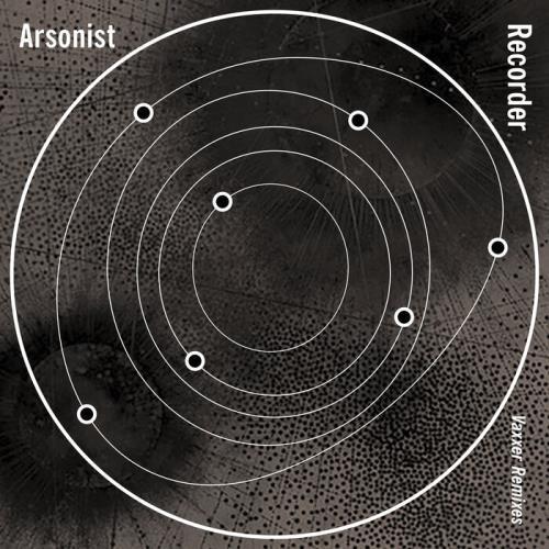 Arsonist Recorder — Vaxxer Remixes (2021)