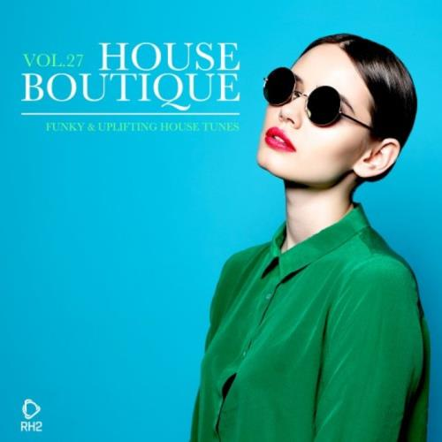 House Boutique Vol 27: Funky & Uplifting House Tunes (2021)