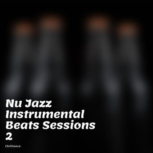 Chilllance - Nu Jazz Instrumental Beats Sessions 2 (2021)